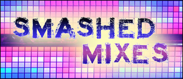 SMASHED MIXES DJS